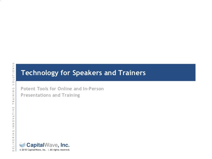 Technology for Speakers and Trainers<br />Potent Tools for Online and In-Person Presentations and Training<br />