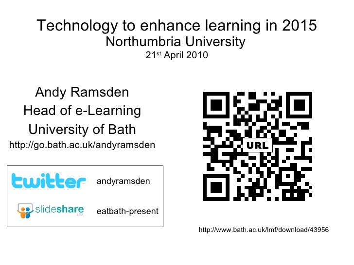 Technology to enhance learning in 2015 Northumbria University   21 st  April 2010 Andy Ramsden Head of e-Learning Universi...