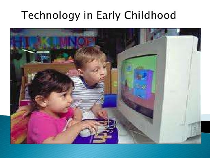 Technology in Early Childhood<br />