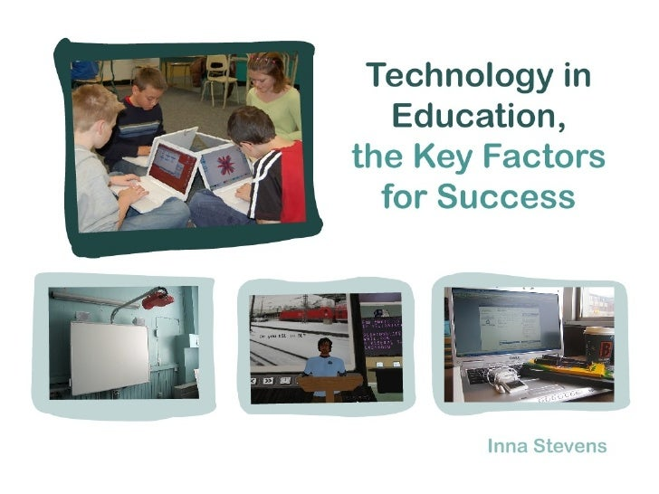 Technology In Education,The Key Factors For Success by Inna Stevens