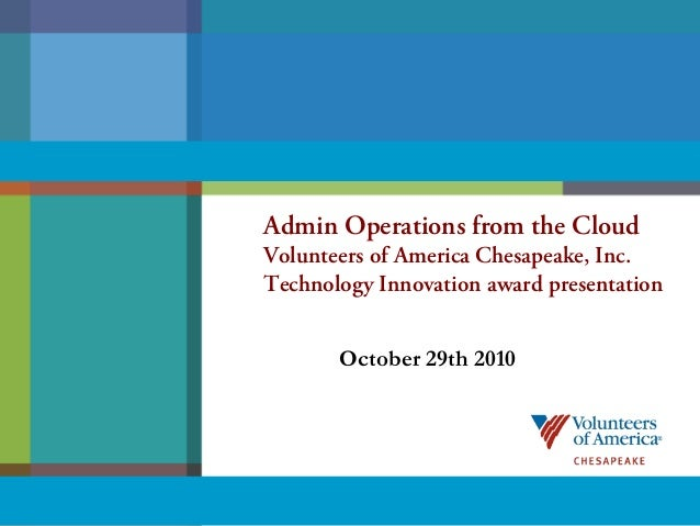 Admin Operations from the Cloud Volunteers of America Chesapeake, Inc. Technology Innovation award presentation October 29...