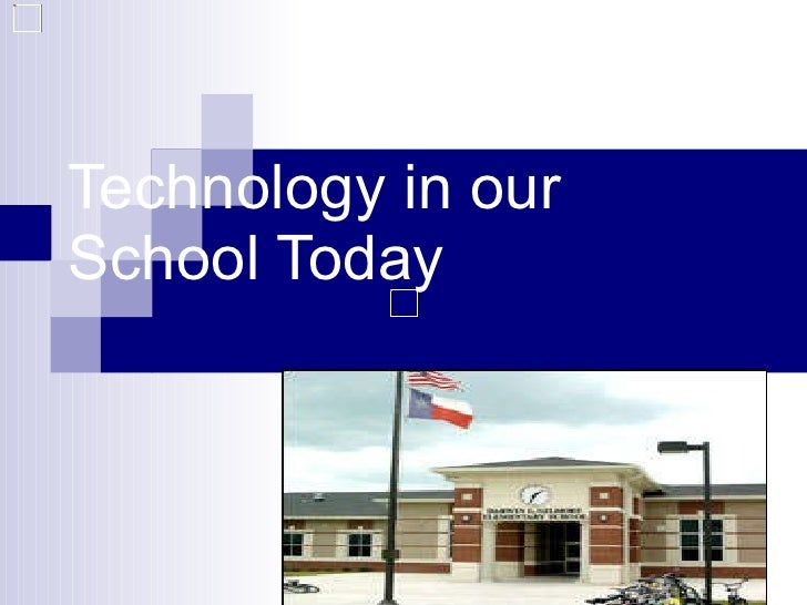 Technology in our School Today