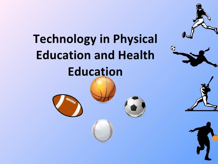 Technology in physical education and health education