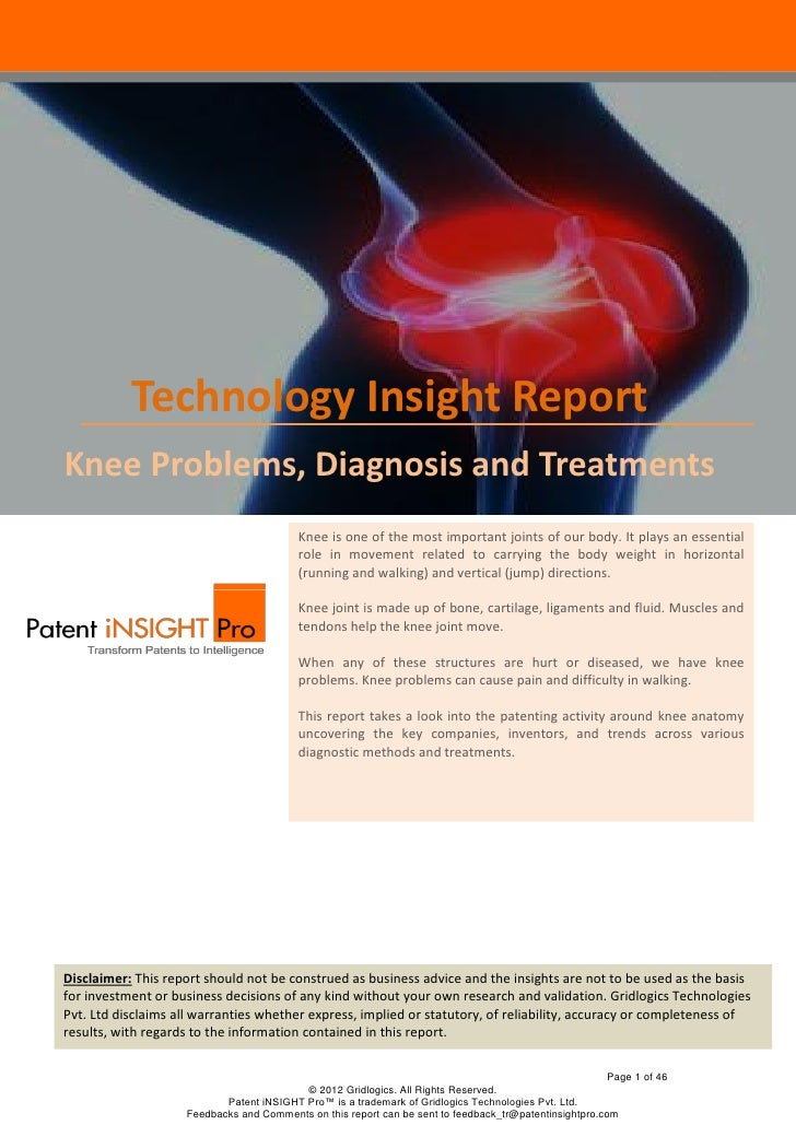 Technology Insight ReportKnee Problems, Diagnosis and Treatments                                          Knee is one of t...