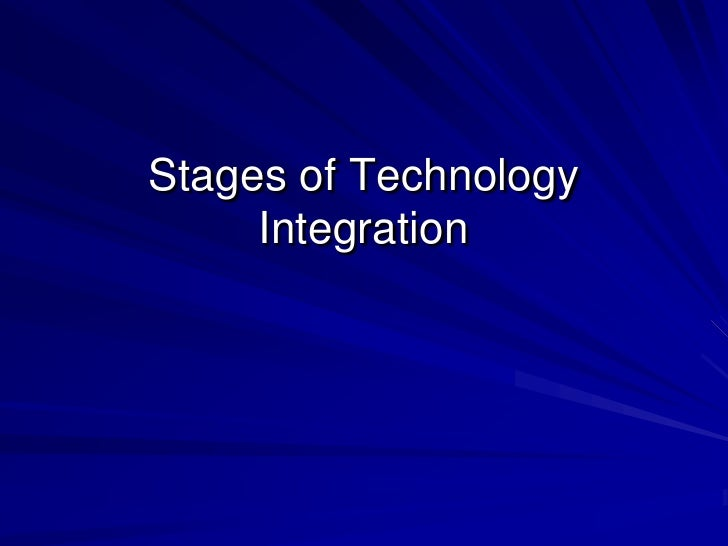 Stages of Technology Integration<br />