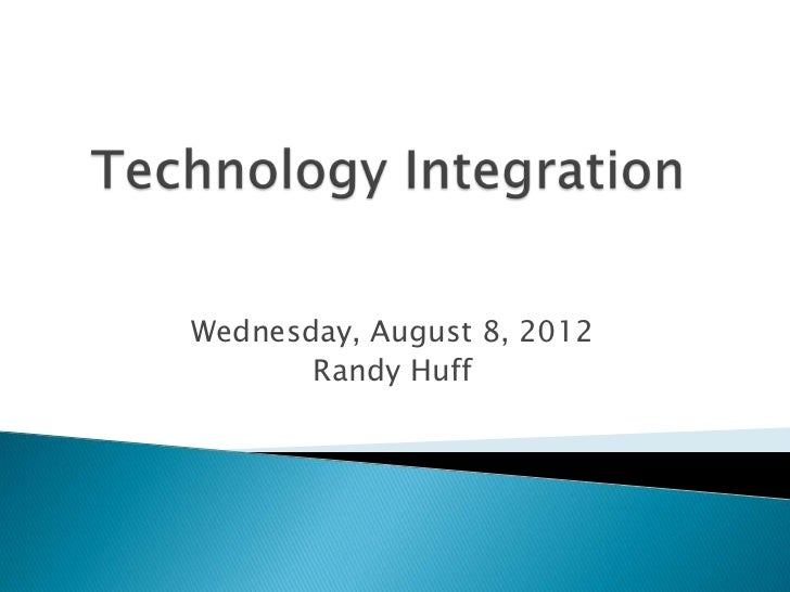 Wednesday, August 8, 2012       Randy Huff