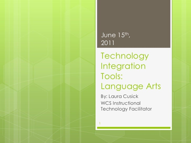 Technology Integration Tools: Language Arts<br />By: Laura Cusick<br />WCS Instructional Technology Facilitator<br />June ...