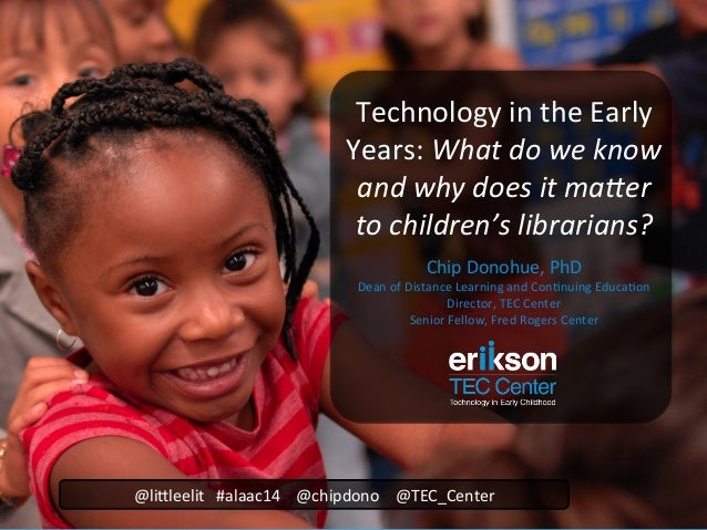 Technology in the Early Years: What Do We Know & Why Does it Matter to Children's Librarians?