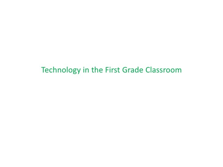 Technology in the First Grade Classroom<br />
