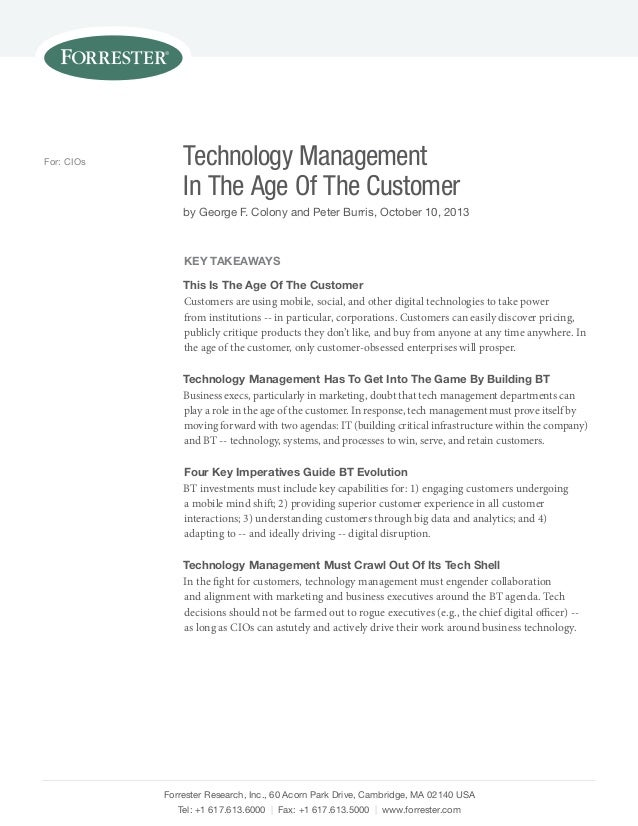 For: CIOs  Technology Management In The Age Of The Customer by George F. Colony and Peter Burris, October 10, 2013  Key Ta...