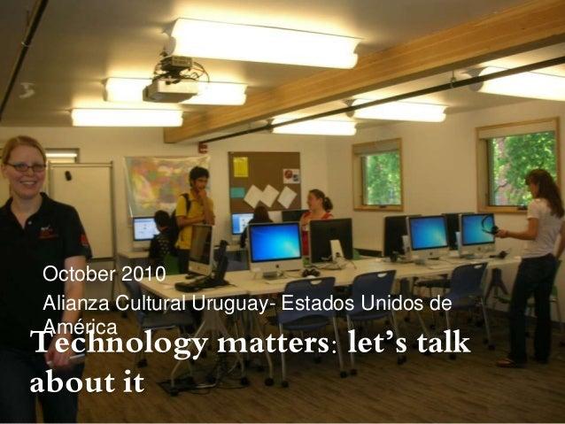 Technology matters