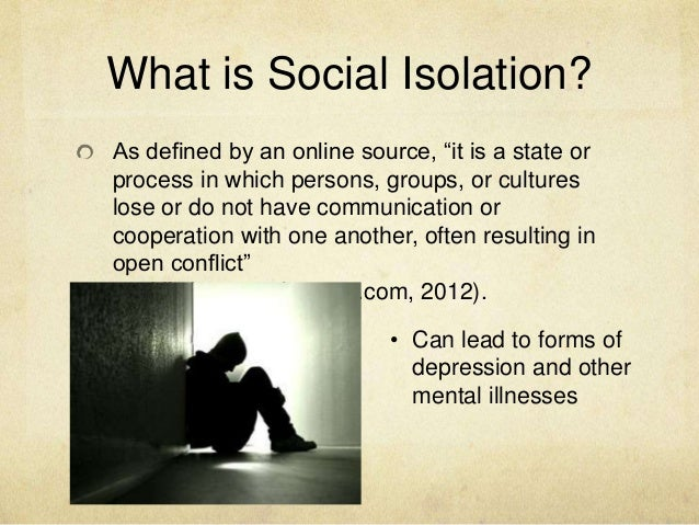 social isolation Led by robin caruso, lcsw, it builds on the existing practice at caremore of  screening all patients at their first appointment for social isolation,.