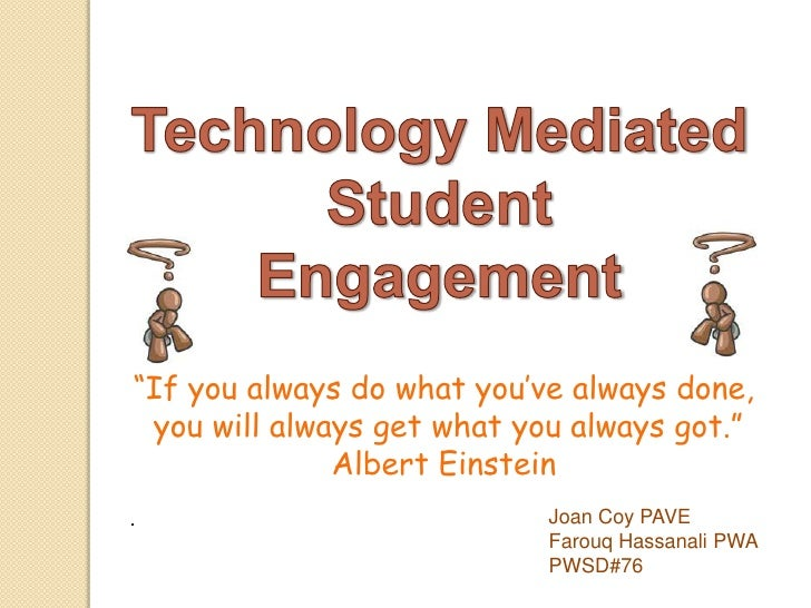 Technology Mediated Student Engagement