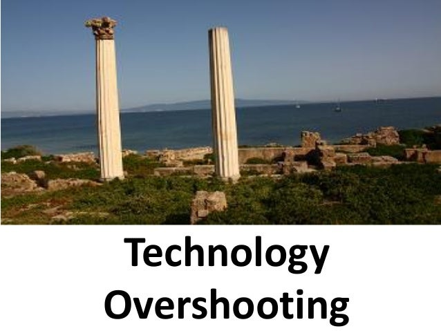 Technology overshooting