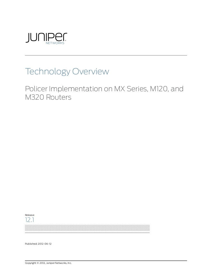 Technology Overview: Policer Implementation on MX Series, M120, and M320 Routers