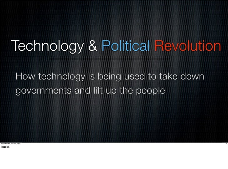 Technology & Political Revolution                   How technology is being used to take down                   government...