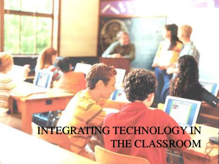 Integrating Technology in the Classroom<br />
