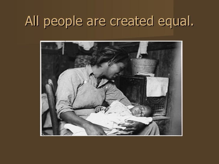 All people are created equal.