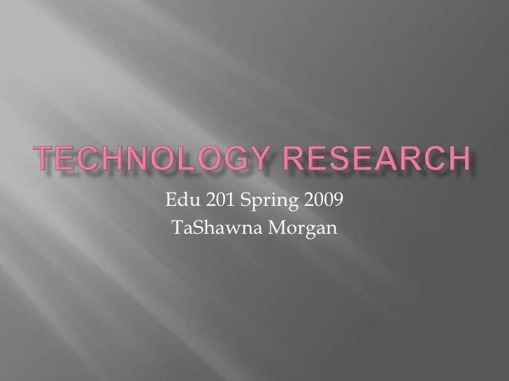 Edu 201 Spring 2009  TaShawna Morgan
