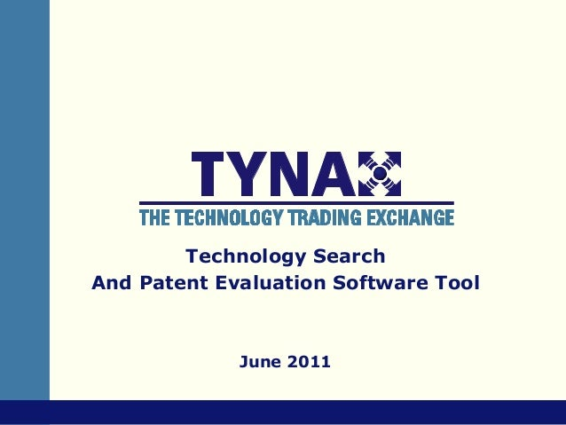 Technology SearchAnd Patent Evaluation Software Tool             June 2011