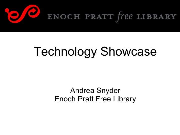 Technology Showcase Andrea Snyder Enoch Pratt Free Library
