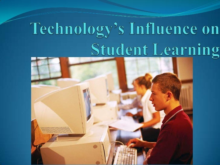 Technology'S Influence On Student Learning