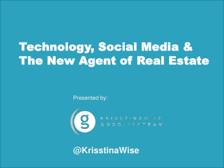 Technology, Social Media & The New Agent of Real Estate<br />Presented by:<br />@KrisstinaWise<br />