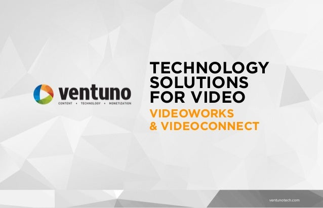 Ventuno Technology Solutions for Video