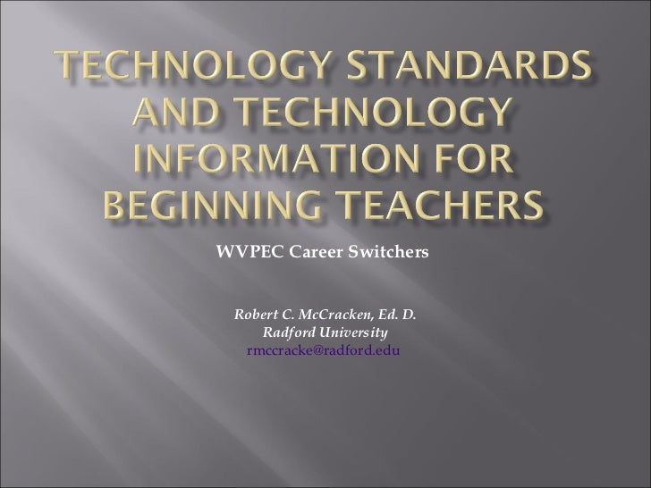 WVPEC Career Switchers  Robert C. McCracken, Ed. D. Radford University [email_address]