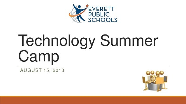 Technology Summer Camp AUGUST 15, 2013