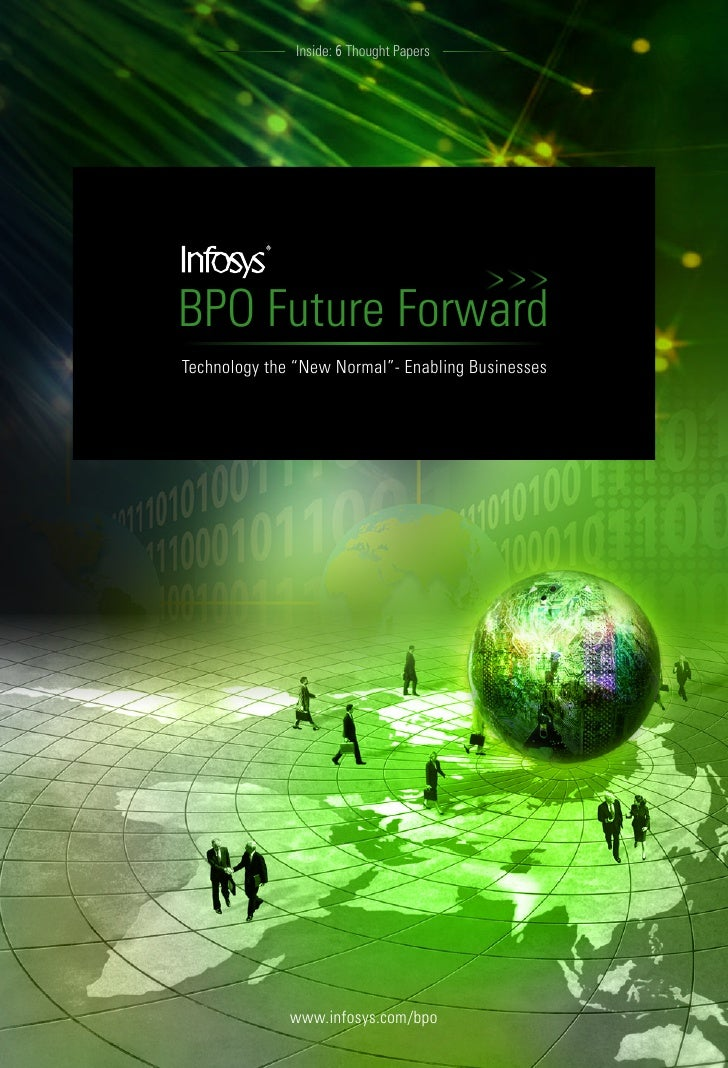 "Inside: 6 Thought PapersBPO Future ForwardTechnology the ""New Normal""- Enabling Businesses              www.infosys.com/bp..."