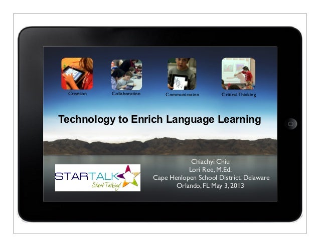 Technology to Enrich Language Learning 2013