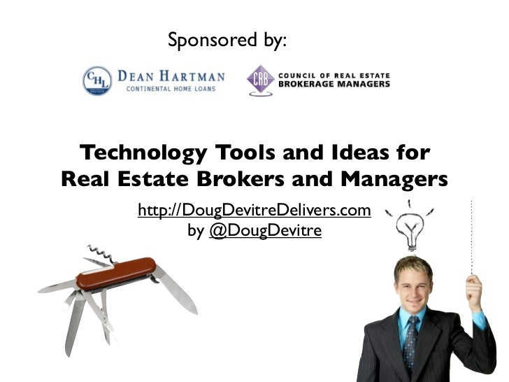Sponsored by:      Technology Tools and Ideas for Real Estate Brokers and Managers       http://DougDevitreDelivers.com   ...