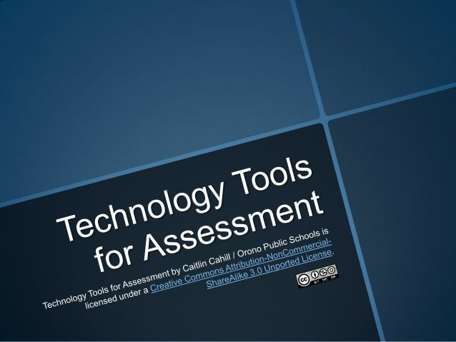 Technology tools for assessement