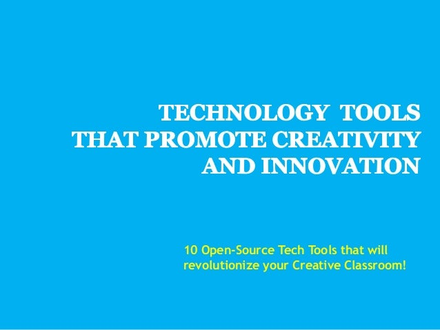 Technology Tools that promote Creativity and Innovation