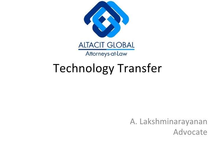 Technology Transfer A. Lakshminarayanan Advocate