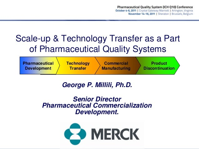 Scale-up & Technology Transfer as a Part   of Pharmaceutical Quality Systems Pharmaceutical    Technology    Commercial   ...