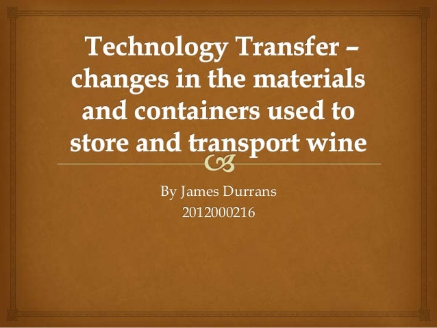Technology transfer – changes in the materials and containers used to store and transport wine