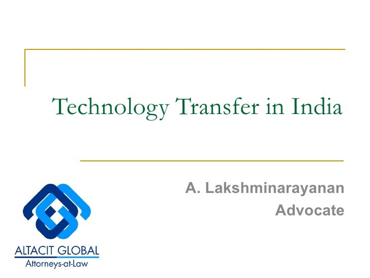Technology Transfer in India A. Lakshminarayanan Advocate