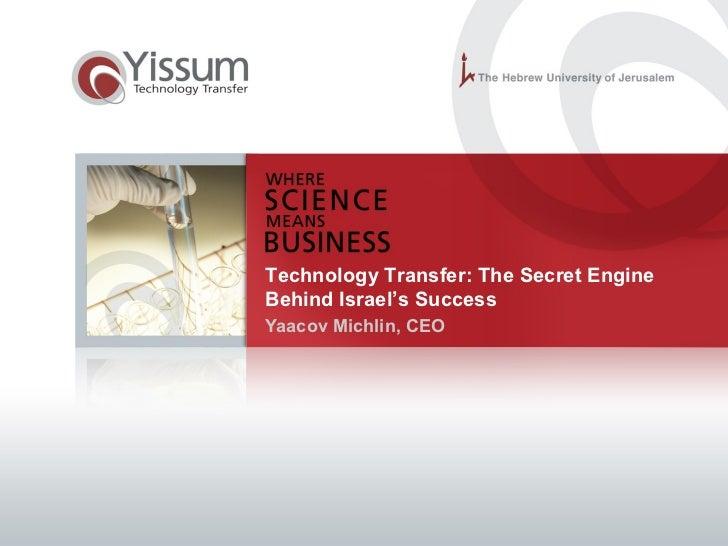 Yaacov Michlin, CEO Technology Transfer: The Secret Engine Behind Israel's Success