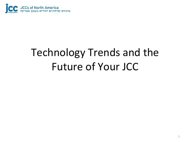 Technology trends and the future of the JCC