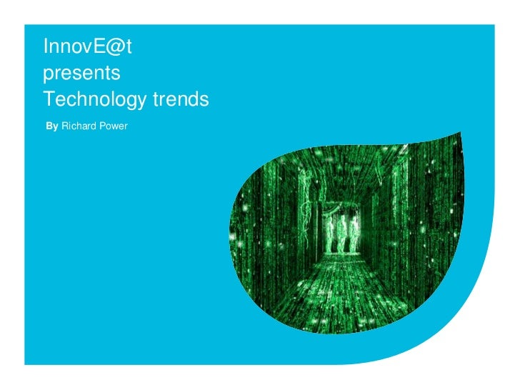 InnovE@tpresentsTechnology trends<br />By Richard Power<br />