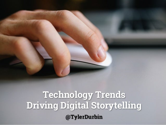 Technology Trends Driving Digital Storytelling