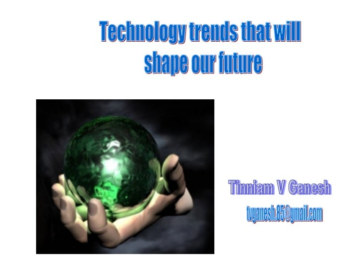 Technology trends that will shape our future