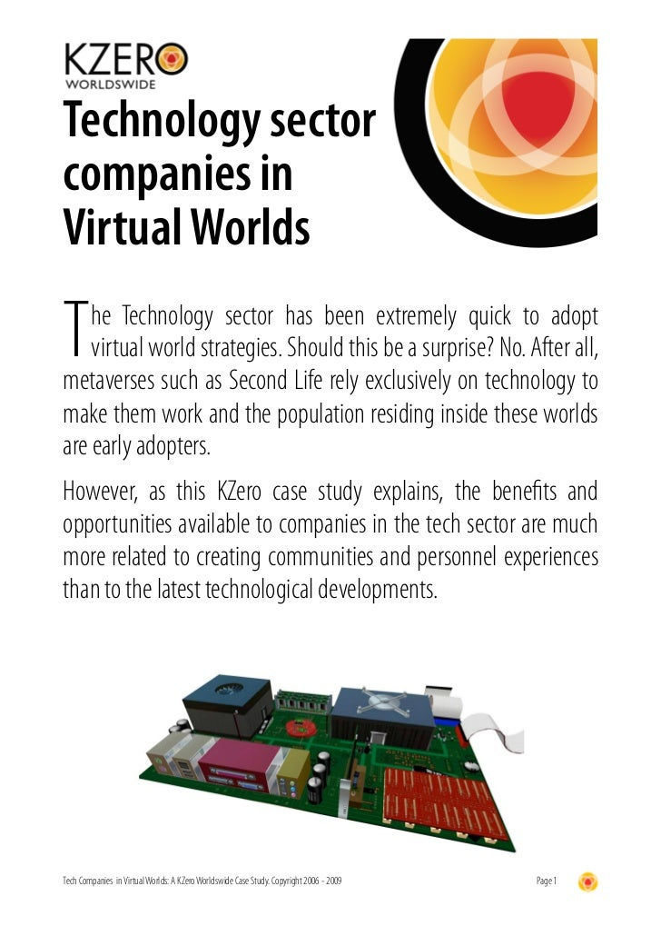 Technology sector companies in Virtual Worlds  T   he Technology sector has been extremely quick to adopt     virtual worl...