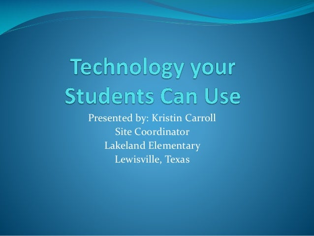 Technology Your Students Can Use