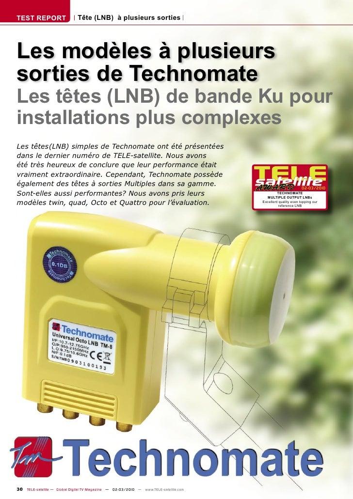 TEST REPORT                   Tête (LNB) à plusieurs sorties     Les modèles à plusieurs sorties de Technomate Les têtes (...