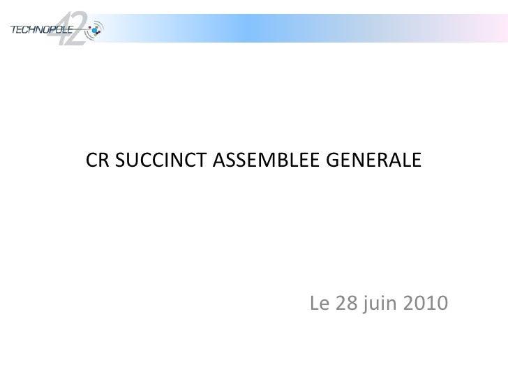 CR SUCCINCT ASSEMBLEE GENERALE<br />Le 28 juin 2010<br />