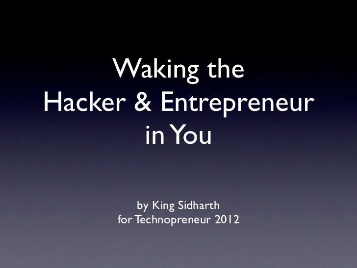 Waking the Hacker & Entrepreneur in You