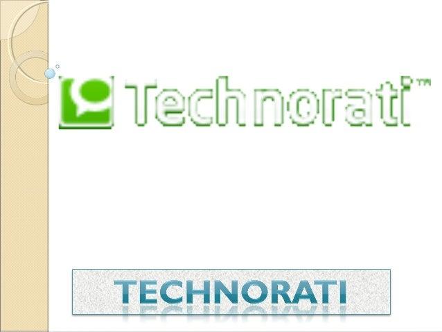 Technorati (1)Technorati (1) Technorati es un motor de búsqueda de Internet parabuscar blogs, que compite con Google, Yah...